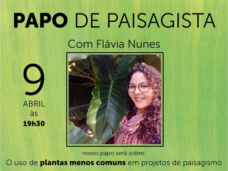 Papo de Paisagista com Flávia Nunes.