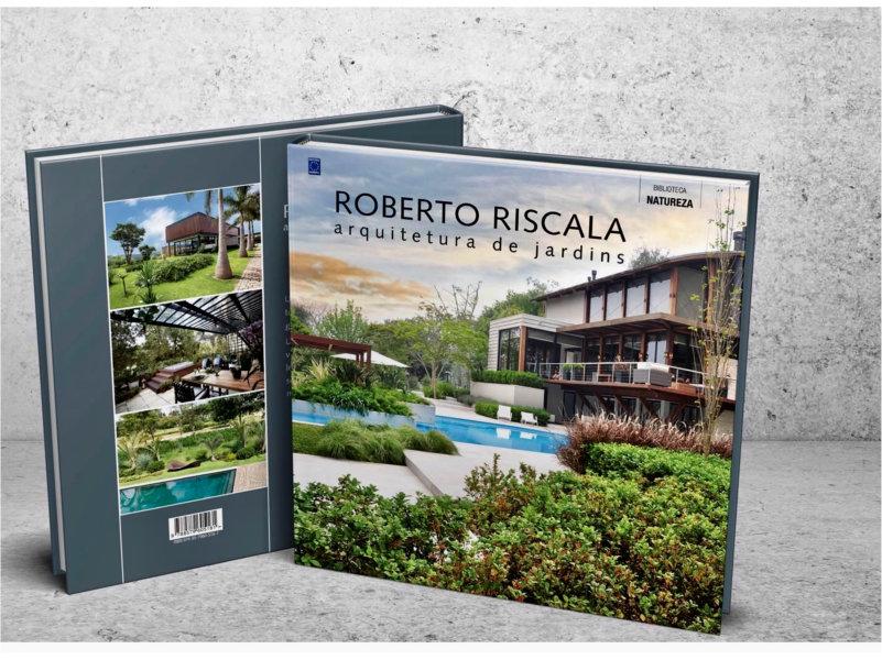 """""""Roberto Riscala – Arquitetura de Jardins"""" é o novo livro do paisagista"""